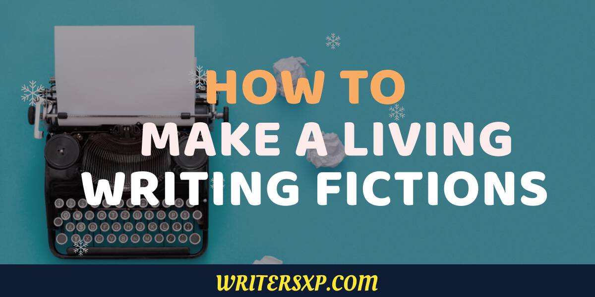 how to make a living by writing fictions