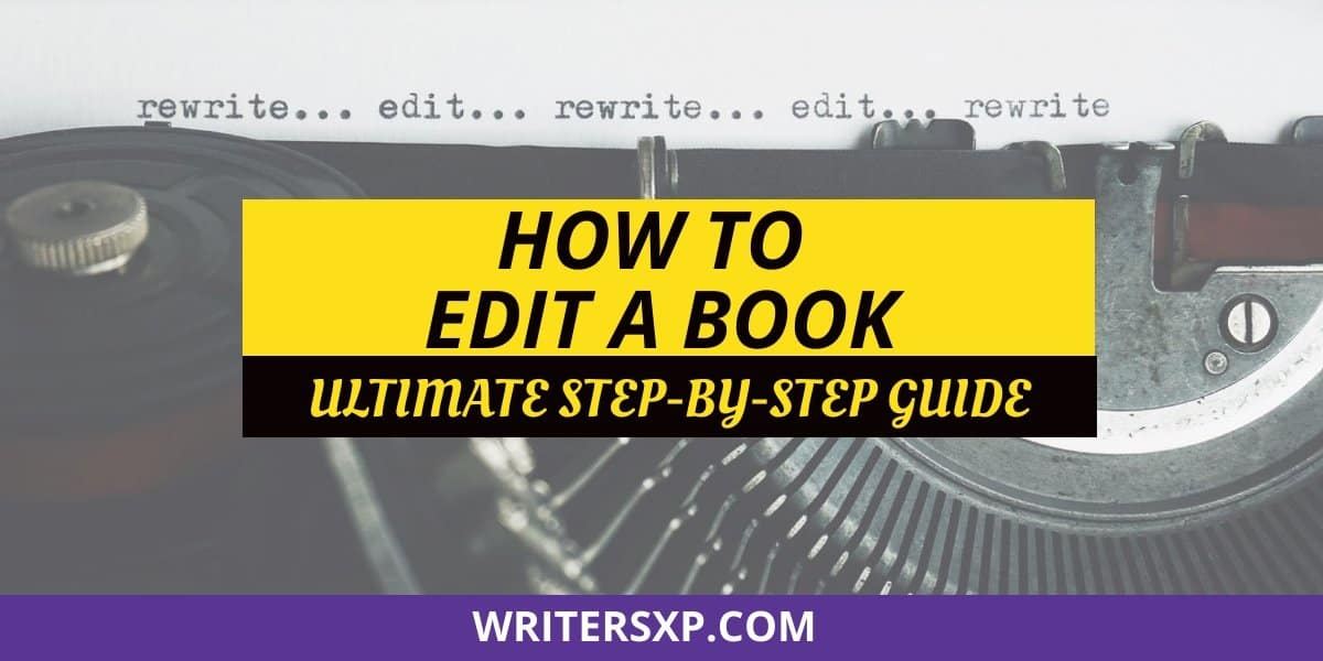 How To Edit A Book Ultimate Step-By-Step Guide